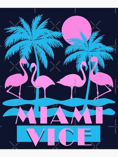 'Miami Vice - Flamingo Florida' Poster by KelsoBob Miami Vice Theme, Miami Wallpaper, Miami Party, Wall Art Prints, Poster Prints, Miami Florida, Miami Club, Miami Art Deco, Typography Images