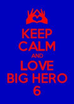 Keep Calm and Love Big Hero 6 Keep Calm Posters, Keep Calm Quotes, Big Hero 6, Best Disney Movies, Good Movies, Keep Calm Mugs, Baymax, Keep Calm And Love, Disney Love