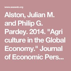 "Alston, Julian M. and Philip G. Pardey. 2014. ""Agriculture in the Global Economy."" Journal of Economic Perspectives, 28(1): 121-46.DOI: 10.1257/jep.28.1.121"