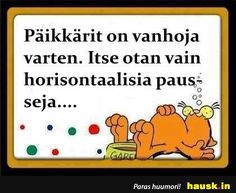 Päikkärit on vanhoja. Clown Nose, Story Of My Life, Funny Texts, Positive Vibes, Cool Words, Letter Board, Cool Pictures, Haha, Motivational Quotes