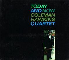 Coleman Hawkins Quartet - 1962 - Today And Now (Impulse!)