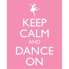 you read it keep calm and ... DANCE