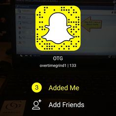 snapchat name: OverTimeGrind1  What's yours? I'm adding everyone.