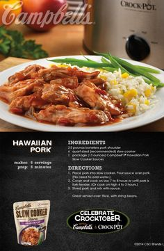 Hawaiian Pork - It doesn't get much easier than this recipe—slow cooker-prepped in just 5 minutes! Enter for a chance to WIN a Crock-Pot® Slow Cooker and 2 Campbell's® Slow Cooker Sauces at campbellsauces.com. No purchase necessary, Age 18+, Ends 10/31/14, Void where prohibited.