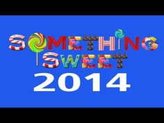 Something Sweet 2014 - YouTube