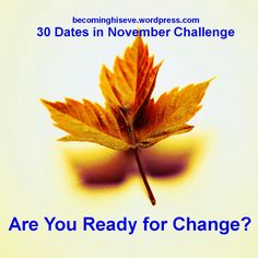 30 Dates in November: Are You Ready for Change? from Becoming His Eve
