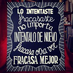 """Lo intentaste. Fracasaste. No importa. Inténtalo de nuevo. Fracasa otra vez. Fracasa mejor."" Samuel Beckett. #pizarra #chalk #chalkboard #chalkpaint #tiza #blanco #blancoynegro #negro #chalkart #lettering #typoholic #thegoodtype #handtype #goodtype #typespire #frases #cuotes #fracaso #mejor #beckett #samuel #samuelbeckett #intento #intentalo #citas #literatura #carmen"
