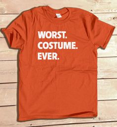 Worst Costume Ever Halloween Costume tshirt funny by odysseyroc