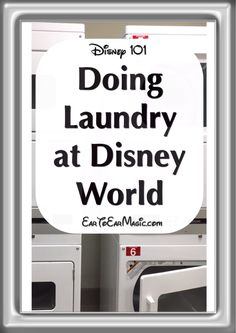 Disney 101 - How to do Laundry at Disney World - Laundry is just as magical at Disney World as everthing else. Click the photo to find out more and Pin to save for later reference. | EarToEarMagic.com