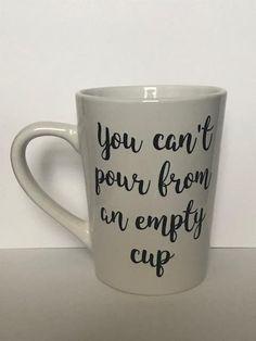 Empty Cup Mental Health Mug | Self-Care Quotes | Mental Health Awareness | Vinyl Mugs | Mugs with Sayings | Cute Coffee Cups | Self Care Cups | Mental Health Month