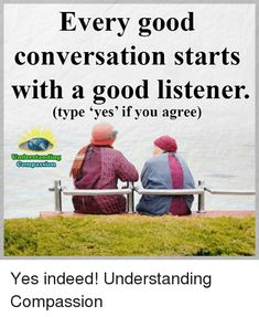 Every good #conversation starts with a good #listener.