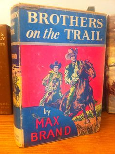 Rare 1934 Brothers On The Trail by MAX BRAND. by AntiqueDecorStore