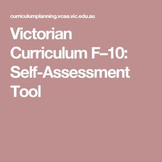 Victorian Curriculum Self-Assessment Tool Curriculum Planning, Australian Curriculum, Self Assessment, Texts, Victorian, Teaching, School, Self Esteem, Learning