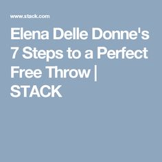 Elena Delle Donne's 7 Steps to a Perfect Free Throw   STACK