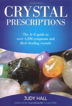 """Read """"Crystal Prescriptions: The A-Z Guide To The A-Z Guide to Over Symptoms and Their Healing Crystals"""" by Judy Hall available from Rakuten Kobo. This handy little book is packed as tight as a pill-bottle with crystal remedies for ailments. Healing Crystals For You, Crystals And Gemstones, Healing Stones, Stones And Crystals, Gem Stones, Meditation Crystals, Chakra Crystals, Easy Meditation, Chakra Stones"""
