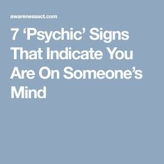 7 'Psychic' Signs That Indicate You Are On Someone's Mind