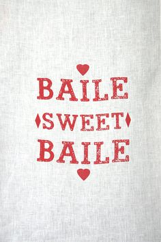 Baile Sweet Baile, or Home Sweet Home, handprinted onto Irish Linen in Belfast by Placed, a beautiful range of Irish language / Gaeilge inspired homewares and stationery. Available from the Etsy Placed shop. etsy.com/shop/placed