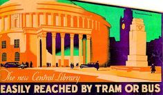 Manchester Corporation poster for the 1934 opening of the central library. Manchester Central, Manchester Art, Manchester England, Railway Posters, Travel Posters, London Underground Tube, Central Library, Salford