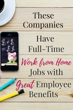 Looking for a work from home career? Check out these companies that offer full time work from home jobs with great employee benefits!