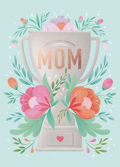 greeting cards - Trophy Mom by Gia Graham Happy Birthday Mom, Birthday Cards, Cute Stationary, Floral Illustrations, Fathers Day, Projects To Try, Greeting Cards, Typography, Drawings
