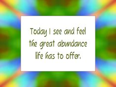 ABUNDANCE affirmation   inspire, inspiration, inspirational quotes, motivational quotes, motivate, positive quotes, daily affirmation, positive daily, mantras, positive attitude, dream, believe, change, faith, happy, typography, quotes, positive, love, outlook, life, achievements, happiness, inspiration daily, positive mental attitude, affirmation, mantra,
