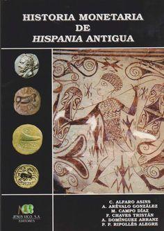 VV.AA. Historia monetaria de Hispania Antigua. Madrid: Jesús Vico, 1998.