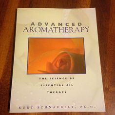 A Drop of This: Book Review: Advanced Aromatherapy