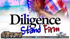 Diligence - Stand Firm ▶Multi Talented Music ▶Reggae 2015
