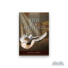 Atos dos Apóstolos  by Ellen G. White  http://sharinghope.com/?shared=64