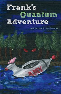 Frank's Quantum Adventure Book Cover @Carter Makice this author is 14 years old.