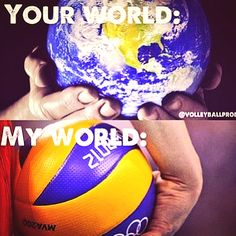 this is more than my world!!! thanking who ever created this sport for making my life so complete (lol only vb player understand)