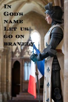 "by-grace-of-god:  ""In God's name! Let us go on bravely!"" Joan of Arc, to one of the Captains: ""You have been with your counsel and I have been with mine. Believe me that the counsel of my Lord will be accomplished and will stand, and this counsel of yours will perish."""