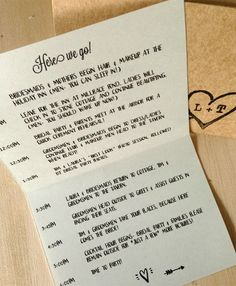 Cute wedding day timeline for bridal party and family. Groomsmen won't read it unless you tattoo it to their foreheads. But then you have to deal with that in pictures so...