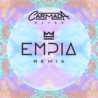 Carmada - Maybe (Empia Remix) by Empia on SoundCloud