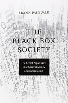The Black Box Society: The Secret Algorithms That Control Money and Information by Frank Pasquale http://www.amazon.com/dp/0674368274/ref=cm_sw_r_pi_dp_Hcbmvb0EVWXMA