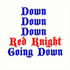 Down Down Down Red Knight Going Down - Cable Guy