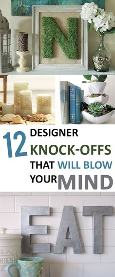 12 Designer Knock-Offs That Will Blow Your Mind...gorgeous (and inexpensive) decor ideas.