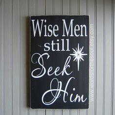 Wise Men Wisemen Still Seek Him Christmas by WordsForTheSoul, $45.00