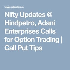 Nifty Updates @ Hindpetro, Adani Enterprises Calls for Option Trading | Call Put Tips