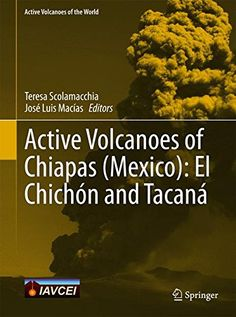Active Volcanoes of Chiapas  (Mexico): El Chichón and Tacaná (Active Volcanoes of the World)