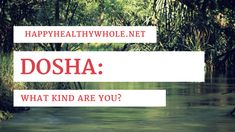 Dosha: What Kind Are You?