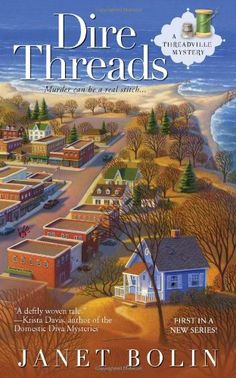 Dire Threads (A Threadville Mystery) by Janet Bolin http://www.amazon.com/dp/0425241890/ref=cm_sw_r_pi_dp_A1qpxb08SK208