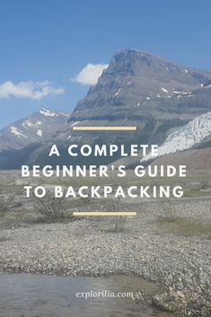 A complete guide on how to plan a hiking trip for a complete novice.
