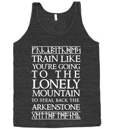 Train like you're going to the Lonely Mountain to steal back the Arkenstone. 21 Geeky Shirts to Inspire Your Workout. #Hobbit