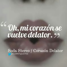 Hay algo oculto en cada sensación- Soda Stereo Soda Stereo, Love Can, Spanish Quotes, Music Love, Music Quotes, Rock And Roll, Move Mountains, Lyrics, Singer