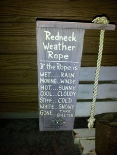 Redneck Humor: Okay so not a craft. but I think I could make one of these for a good ole boy I know :) Funny Signs, Funny Jokes, Funny Cats, Diy Funny, Weather Rock, Redneck Party, Redneck Crafts, Hillbilly Party, Redneck Girl