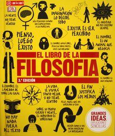 El libro de la filosofía. + info: http://www.akal.com/libros/El-libro-de-la-FilosofIa/9788446034261