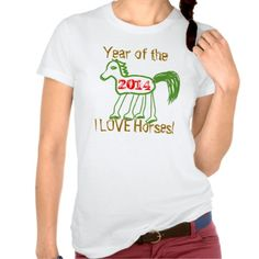 "Year of the Wood Horse 2014.  The Chinese Zodiac Horse runs from 01/31/2014-02/18/2015.  Considered a good luck year of the horse.  Cute, Green Whimsical Horse with 2014 written in red text, and ""I Love Horses"" written in brown text.   Nice collectible item to wear ANY Time of any Year!    Available in T-shirts, Sweatshirts, Hoodies, Jackets from baby to adult sizes/styles.  Original Graphic Art Digital Painting design by TamiraZDesigns via:  www.zazzle.com/tamirazdesigns*"