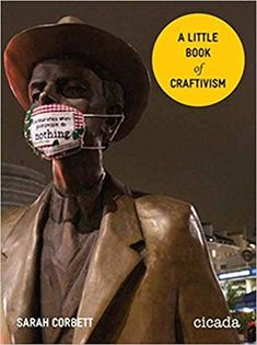 A Little Book of Craftivism by Sarah Corbett. The perfect gift for the activist in your life!