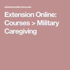 Extension Online: Courses > Military Caregiving